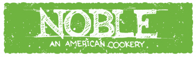 Noble: An American Cookery