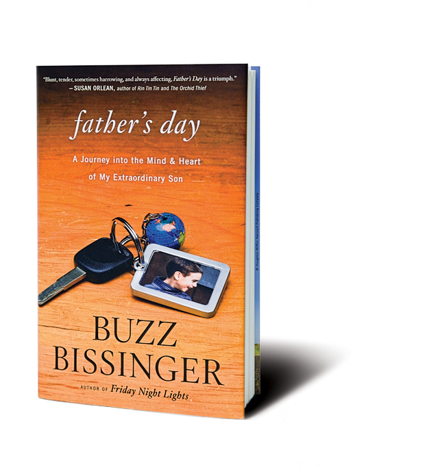 Buzz Bissinger's Father's Day: A Journey into the Mind & Heart of My Extraordinary Son