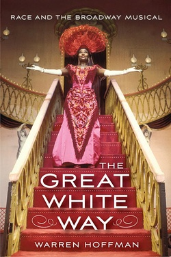 The Great White Way- Race and the Broadway Musical