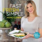 Fast Fresh + Simple by Hope Cohen