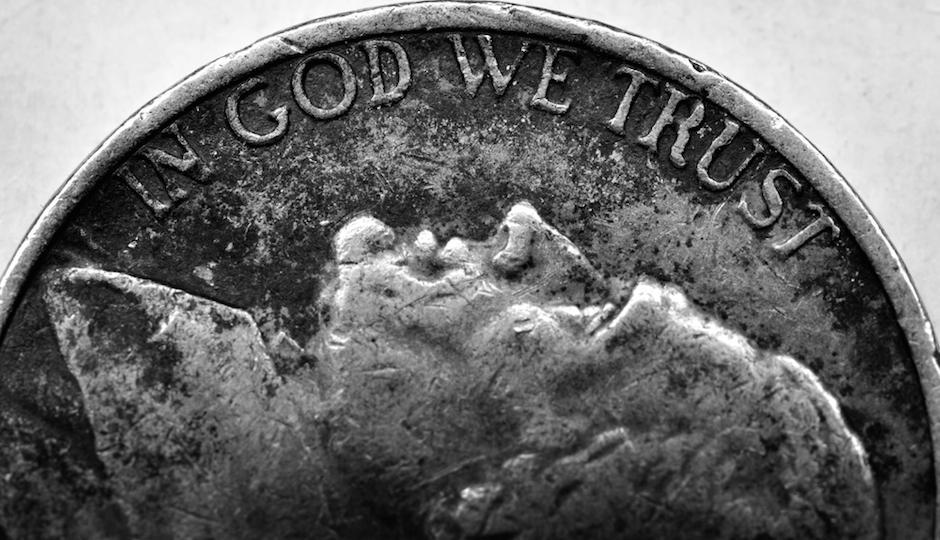 """""""In God We Trust."""""""