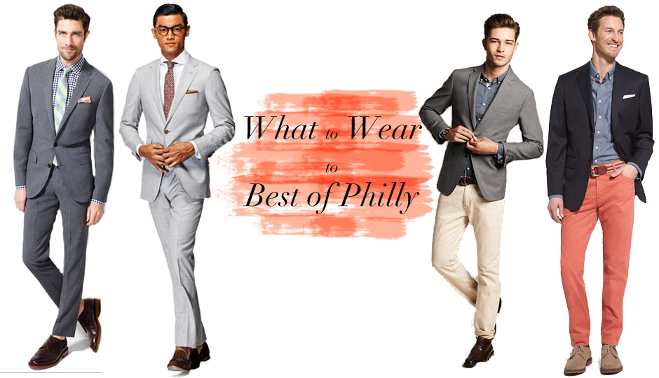 What To Wear To Best Of Philly Mens Edition Philadelphia Magazine