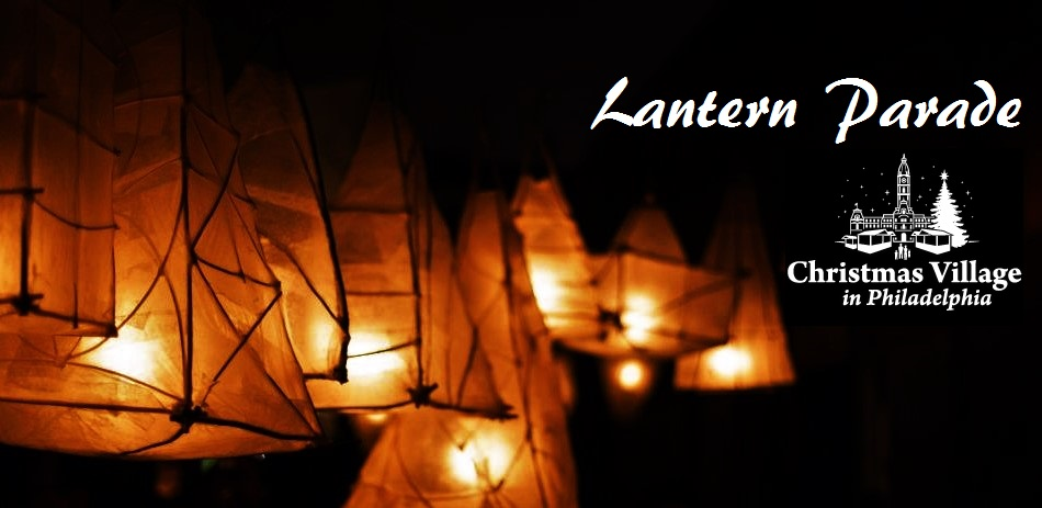 Lantern+Parade,+Christmas+Village,+Philadelphia,+LOVE+Park,+Philly+POPS,+Concert