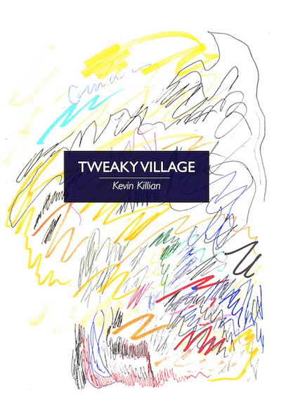 tweaky village kevin killian