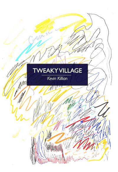 tweaky village kevin killian