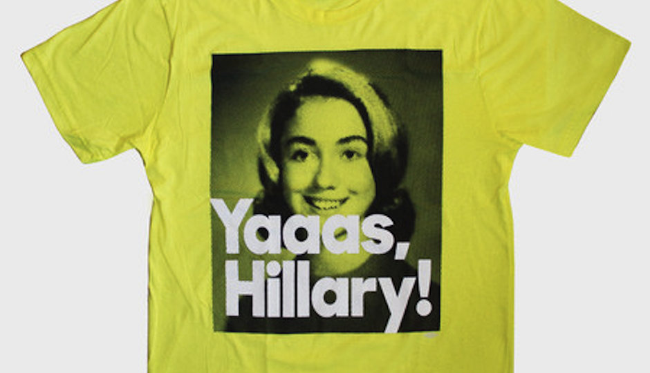 """You, too, can own this """"Yaaas, Hillary!"""" t-shirt. From Hillary for America Shop."""