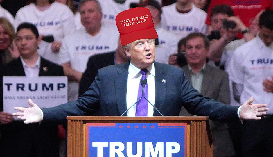 Make Paterno Alive Again - Donald Trump