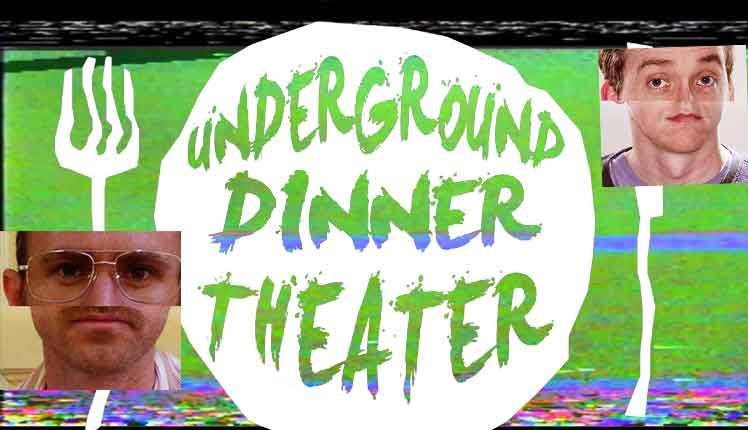 underground dinner theater