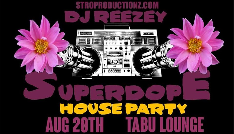 SuperDope is on Saturday, August 20th at Tabu.