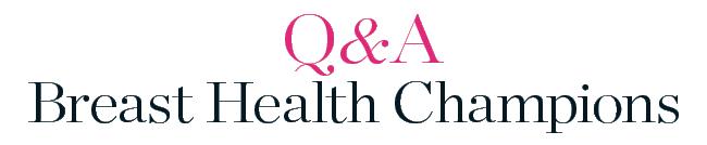 Meet Our Breast Health Champion: A Q&A