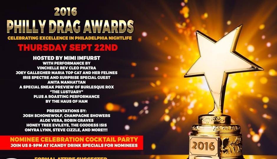The 2016 Philly Drag Awards in this Thursday, September 22nd.