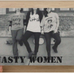 """Nasty Women: A Group Exhibition"" opens Friday."