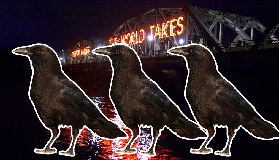 Trenton makes the world takes - crows