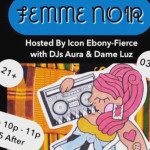 Femme Noir is this Friday, March 17th.