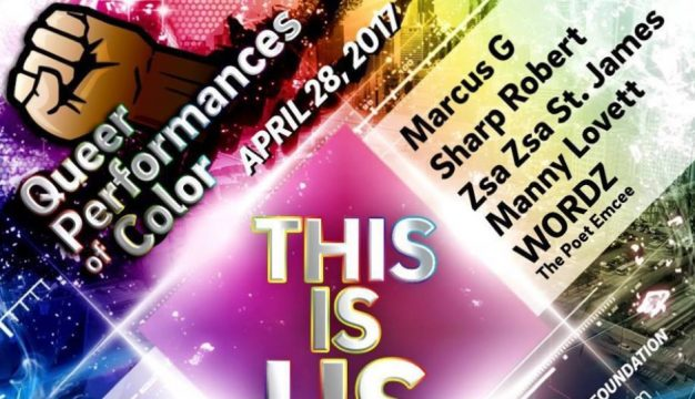 Queer Performances of Color is Friday, April 28th.